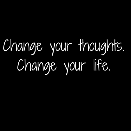 Change your thoughts.Change your life..jpg