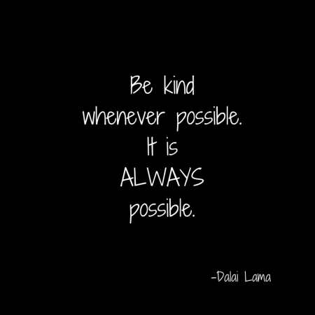 Be kindwhenever possible.It isALWAYSpossible..jpg
