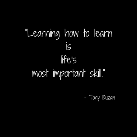 Learning how to learn is life's most important skill..jpg