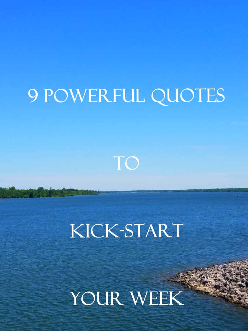 Powerful Quotes 9 Powerful Quotes To Kickstart Your Week  Crimsnmacchiato