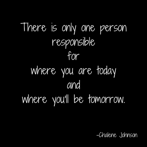 There is only one personresponsibleforwhere you are todayandwhere you'll be tomorrow.
