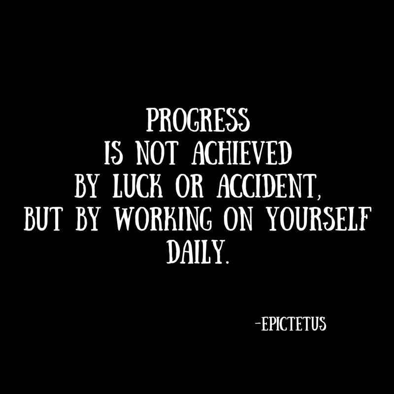 Progressis not achievedby luck or accident,but by working on yourselfdaily..jpg