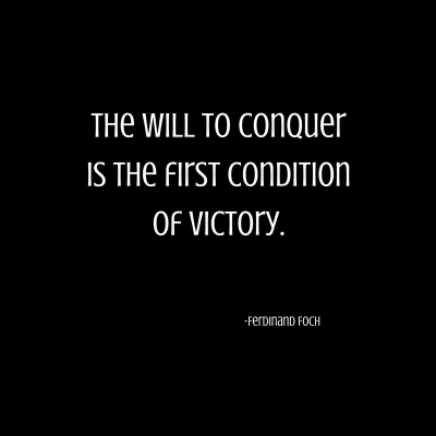 The will to conqueris the first conditionof victory..jpg