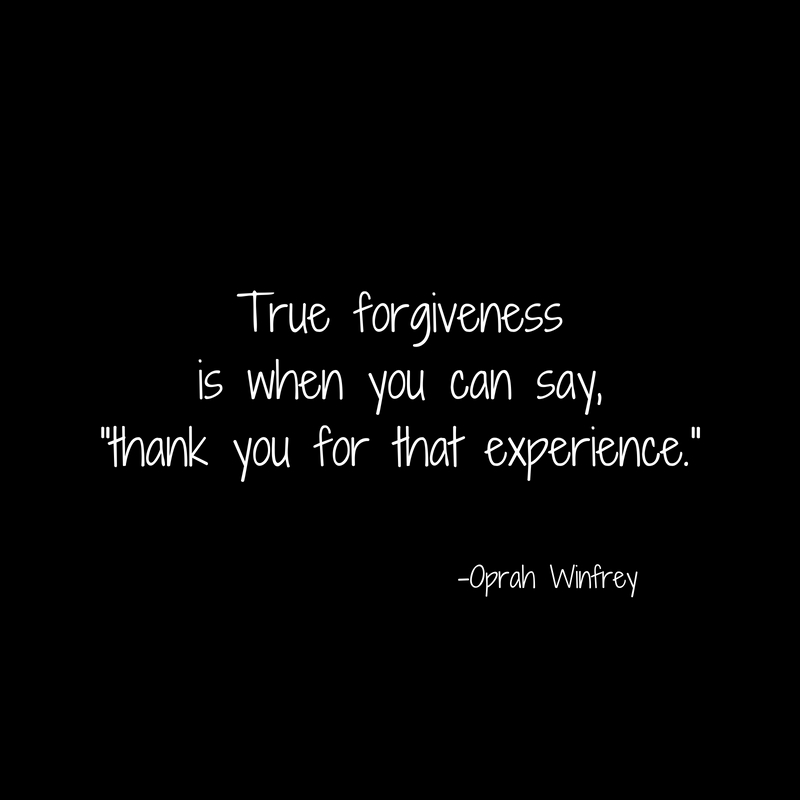 True forgivenessis when you can say,_thank you for that experience._
